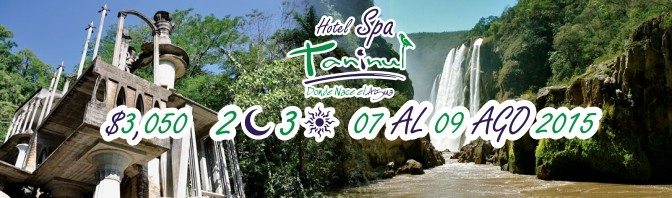 Vámonos a la Huasteca Potosina en Agosto de 2015