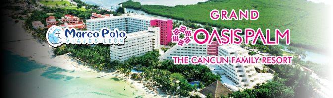 Grand Oasis Palm del 01 al 06 de Julio de 2018
